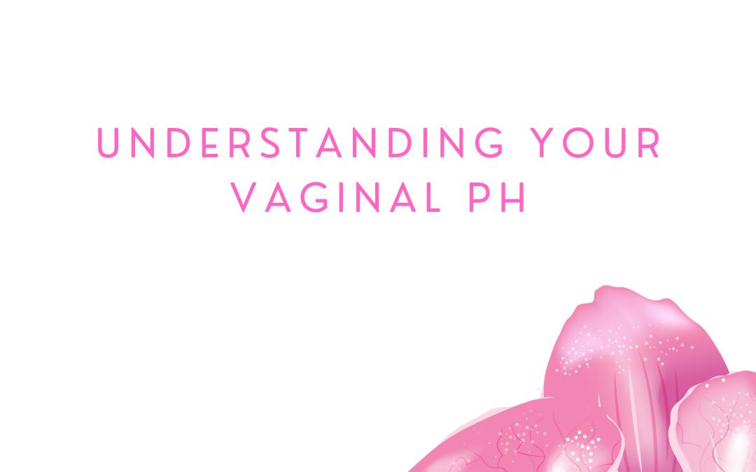 Understanding Vaginal pH
